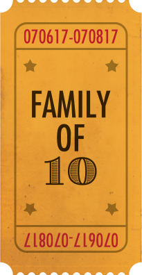 Ticket for Family of 10