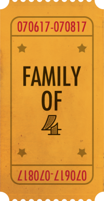 Ticket for Family of 4