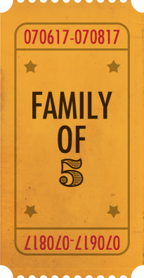 Ticket for Family of 5